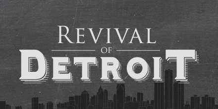 Revival of Detroit